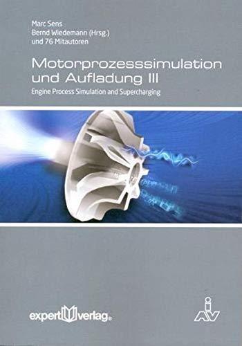 Motorprozesssimulation und Aufladung, III: Bernd Wiedemann