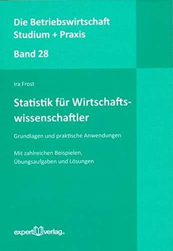9783816930921: Statistik f�r Wirtschaftswissenschaftler: Grundlagen und praktische Anwendungen
