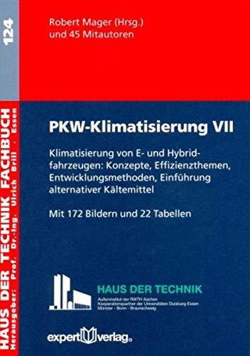 9783816931133: PKW-Klimatisierung, VII: Klimatisierung von E- und Hybridfahrzeugen: Konzepte, Effizienzthemen, Entwicklungsmethoden, Einführung alternativer Kältemittel