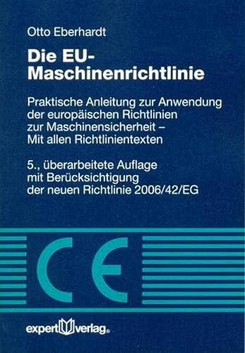 9783816931270: Die EU-Maschinenrichtlinie: Praktische Anleitung zur Anwendung der europäischen Richtlinien zur Maschinensicherheit - Mit allen Richtlinientexten