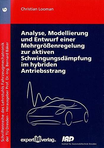 9783816931430: Analyse, Modellierung und Entwurf einer Mehrgrößenregelung zur aktiven Schwingungsdämpung im hybriden Antriebsstrang