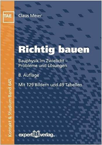 9783816932413: Richtig bauen: Bauphysik im Zwielicht - Probleme und L�sungen