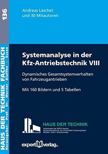 Systemanalyse in der Kfz-Antriebstechnik Dynamisches Gesamtsystemverhalten von Fahrzeugantrieben: ...
