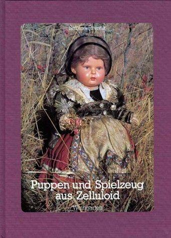 Puppen Und Spielzeug Aus Zelluloid: Handbuch Der: Reinelt, Sabine