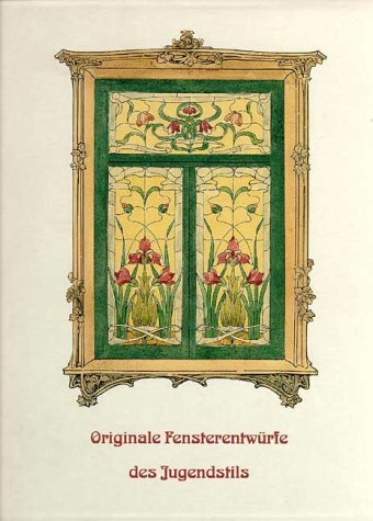 Originale Fensterentwürfe des Jugendstils. Art Nouveau stained glass window designs.