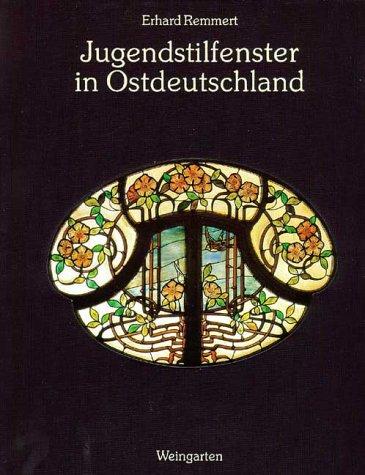 Art Nouveau Windows in E.Germn (German Edition): Remmert, Erhard