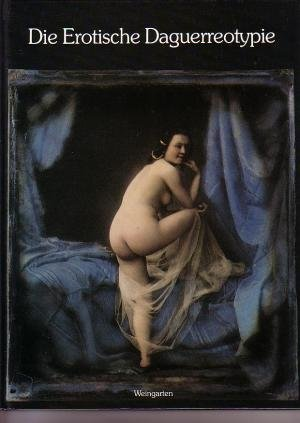 Die erotische Daguerreotypie.: Wick, Rainer (Hrsg):