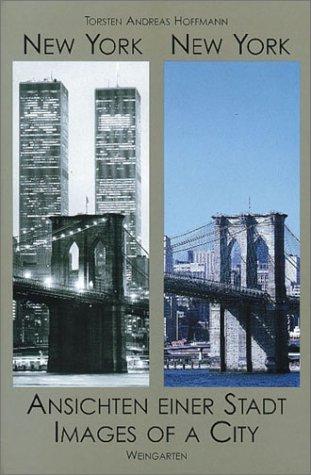 9783817025367: New York, New York: Ansichten Einer Stadt/Images of a City