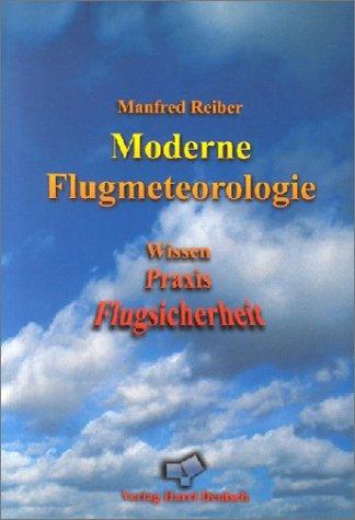 9783817115624: Moderne Flugmeteorologie. Wissen - Praxis - Flugsicherheit.