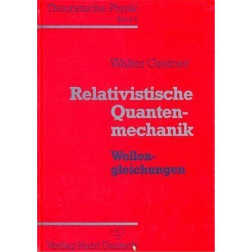 9783817116171: Theoretische Physik 06. Relativistische Quantenmechanik. Wellengleichungen.
