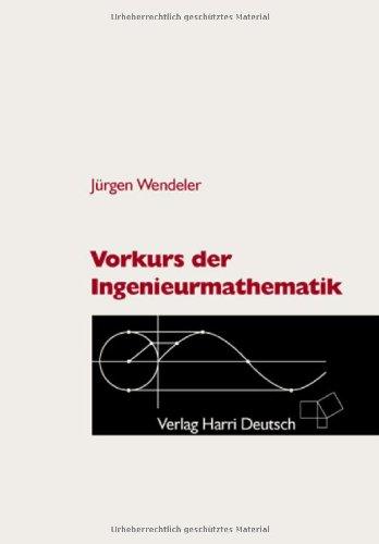 9783817116706: Vorkurs der Ingenieurmathematik: Mit 249 Aufgaben und Lösungen, 356 durchgerechneten Beispielen