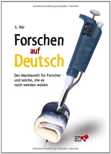 9783817116836: Forschen auf Deutsch: Der Machiavelli für Forscher - und solche die es noch werden wollen