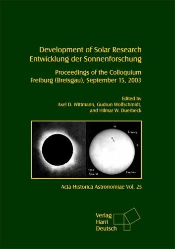 9783817117550: Development of Solar Research. Entwicklung der Sonnenforschung. Proceedings of the Colloquiuum Freiburg (Breisgau), September 15, 2003. (=Acta Historica Astronomiae, Vol. 25).
