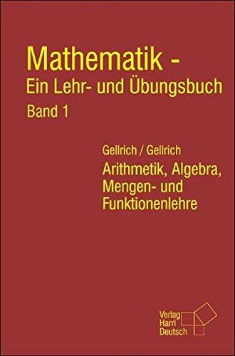 9783817117925: Mathematik - Ein Lehr- und Übungsbuch: Mathematik - Ein Lehr- und Übungsbuch 1: Arithmetik, Algebra, Mengen- und Funktionenlehre: Bd 1