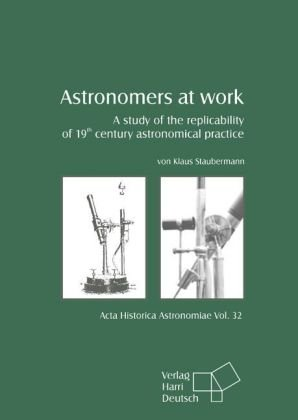 Astronomers at work: A study of the: Staubermann, Klaus