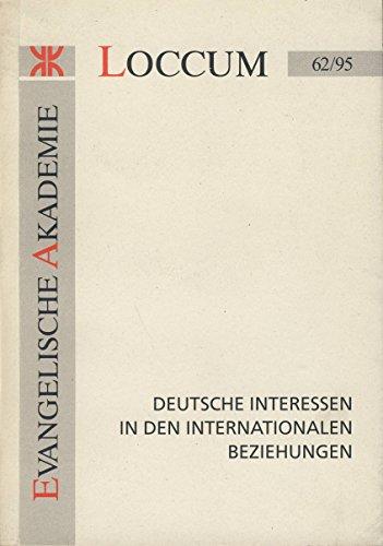 9783817262953: Deutsche Interessen in den internationalen Beziehungen (Loccumer Protokolle)