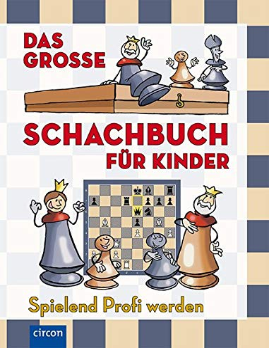 9783817410989: Das große Schachbuch für Kinder: Spielend Profi werden