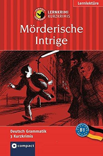 9783817416592: Mörderische Intrige: Lernkrimi Deutsch als Fremdsprache (DaF). Lernziel Grammatik - Niveau B1