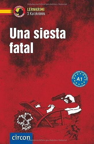 9783817418589: Una siesta fatal: Compact Lernkrimi. Lernziel Spanisch Grammatik - Niveau A1