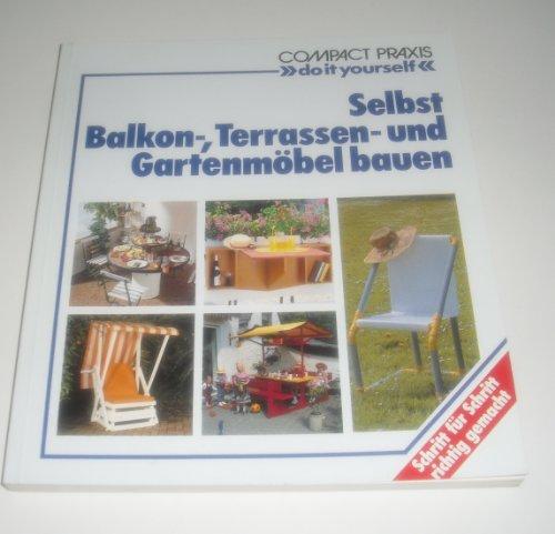 9783817422326: Selbst Balkon-, Terrassen- und Gartenmöbel bauen