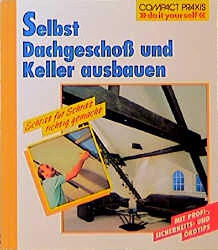 Selbst Dachgeschoá und Keller ausbauen: Andreas Ehrmantraut