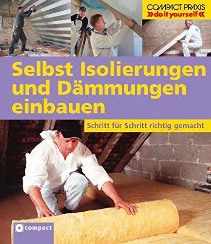 9783817428205: Selbst Isolierungen und Dämmungen einbauen