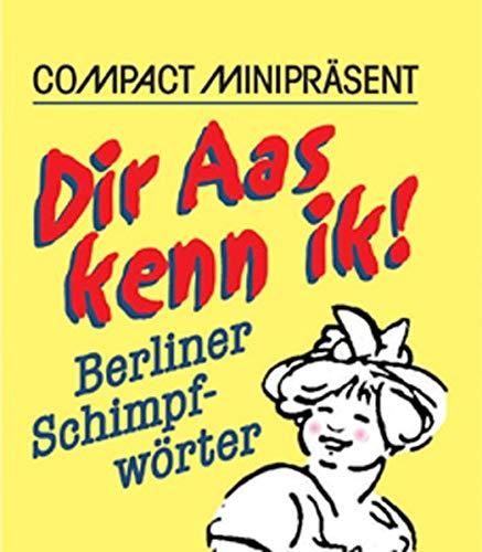9783817430727: Dir Aas kenn ick! Berliner Schimpfwörter