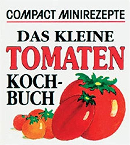 Compact Minirezepte Das kleine Tomatenkochbuch.: Nooteboom, Cees