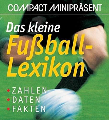 9783817433155: Das kleine Fussball-Lexikon: Zahlen, Daten, Fakten (Livre en allemand)