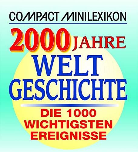 Compact Minilexikon. 2000 Jahre Weltgeschichte. Die 1000: Heide Marie Karin