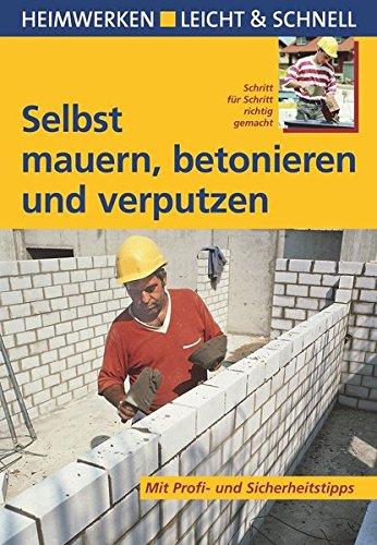 9783817450091: Selbst mauern, betonieren und verputzen: Heimwerken leicht & schnell