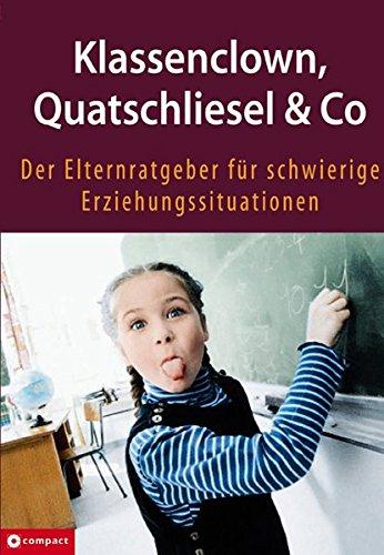 9783817450428: Klassenclown, Quatschliesel & Co. Der Elternratgeber für schwierige Erziehungssituationen