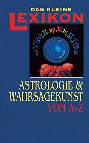 Astrologie und Wahrsagekunst von A - Z: Geiss, Heide Marie