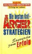 Die besten Anti-Ärger-Strategien - Souverän zum Erfolg: Angabe, Ohne: