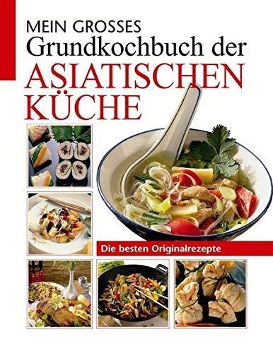 9783817454297: Mein großes Grundkochbuch der asiatischen Küche: Die besten Originalrezepte