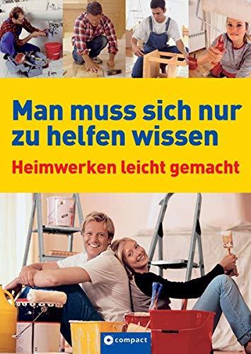 9783817455898: Man muss sich nur zu helfen wissen: Heimwerken leicht gemacht