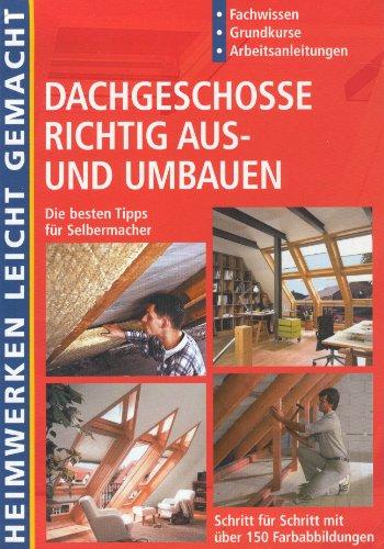 Dachgeschosse richtig aus- und umbauen: Andreas, Ehrmantraut: