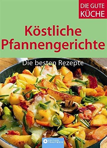 9783817456314: Köstliche Pfannengerichte: Die besten Rezepte