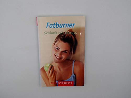 Fatburner - Schlank mit Genuss.: Marie Karin Geiss,