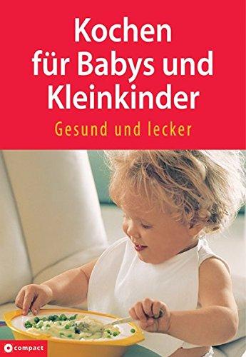 9783817459445: Kochen für Babys und Kleinkinder: Gesund und lecker