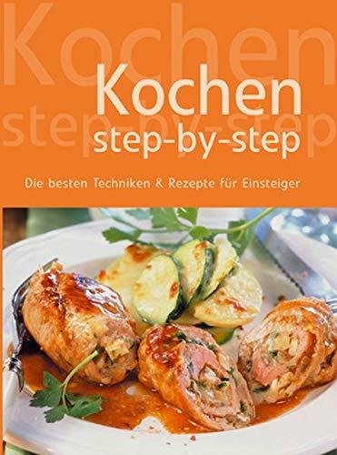 9783817459827: Kochen Step-by-step: Die besten Grundtechniken & Rezepte für Einsteiger
