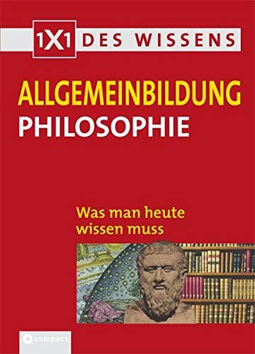 9783817460953: Allgemeinbildung Philosophie: Was man heute wissen muss