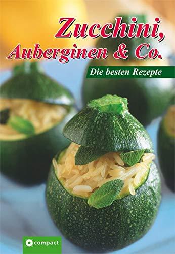 9783817461196: Zucchini, Auberginen & Co: Die besten Rezepte