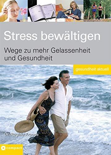 9783817461400: Stress bewältigen: Wege zu mehr Gelassenheit und Gesundheit