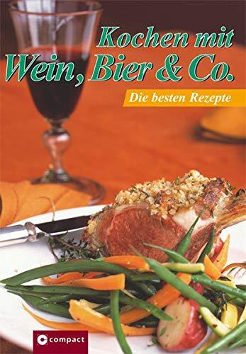 Kochen mit Wein, Bier & Co: Die