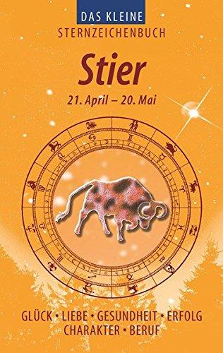 Das kleine Sternzeichenbuch. Stier: Glück, Liebe, Gesundheit,