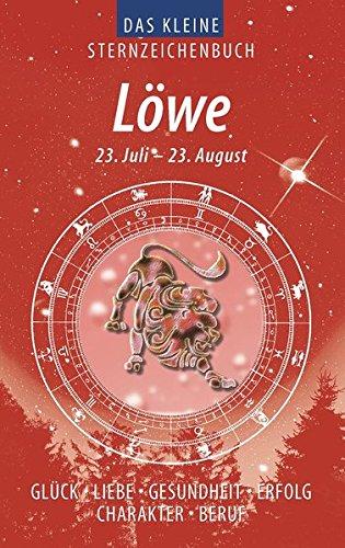 Das kleine Sternzeichenbuch. Löwe: Glück, Liebe, Gesundheit,