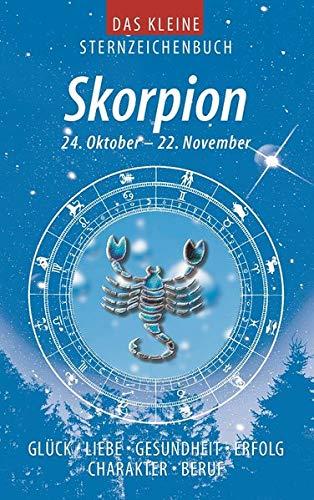 9783817464036: Das kleine Sternzeichenbuch. Skorpion: Glück, Liebe, Gesundheit, Erfolg, Charakter, Beruf