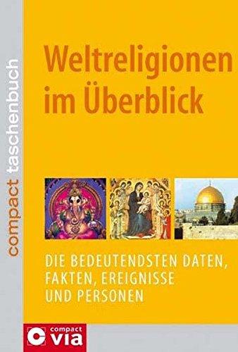 9783817464104: Weltreligionen im Überblick: Die bedeutendsten Daten, Fakten, Ereignisse und Personen