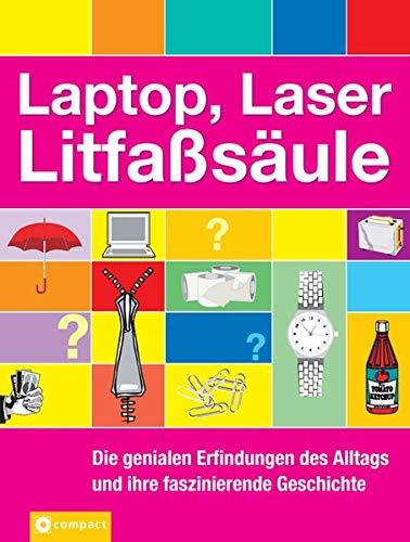 9783817464159: Laptop, Laser, Litfa�s�ule: Die genialen Dinge des Alltags und ihre faszinierende Geschichte